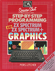 Step-By-Step Programming ZX Spectrum and ZX Spectrum+ Book Three